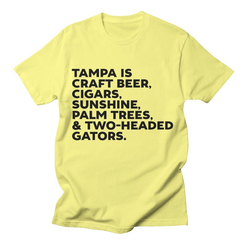 Tampa Is... Men's T-Shirt by thatssotampa's Artist Shop
