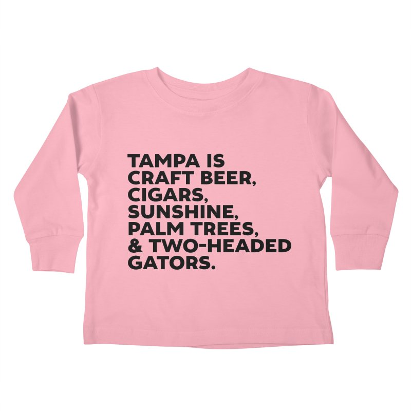 Tampa Is... Kids Toddler Longsleeve T-Shirt by thatssotampa's Artist Shop