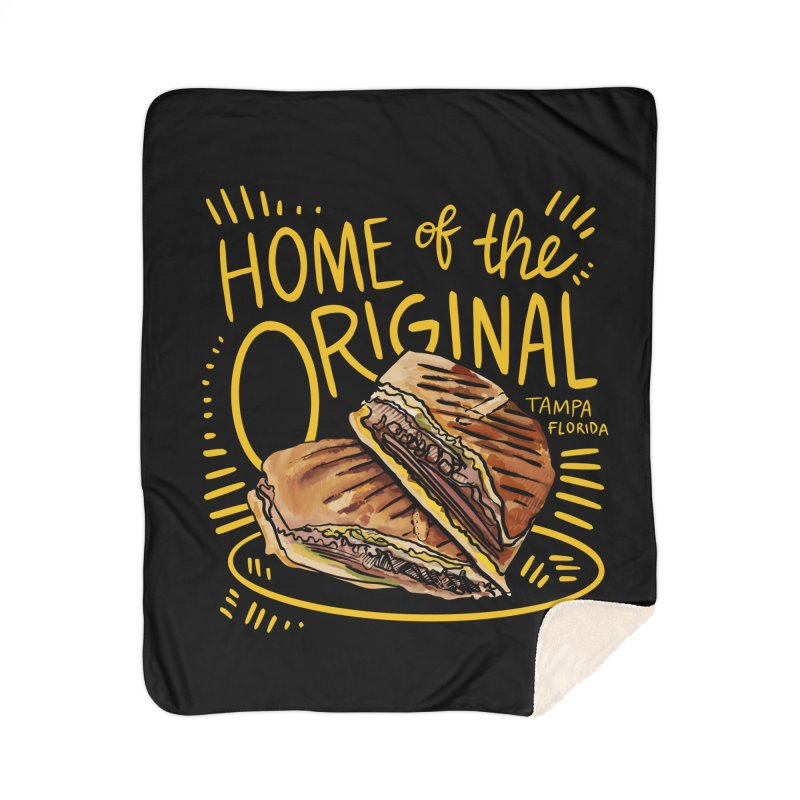 Home of the Original Cuban Sandwich Home Blanket by thatssotampa's Artist Shop