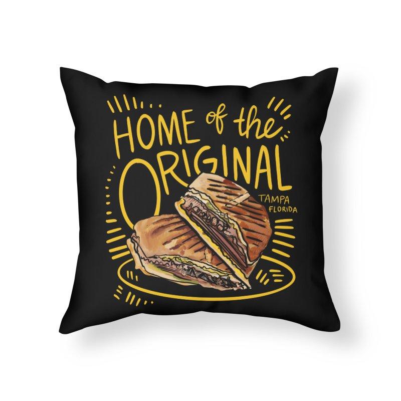 Home of the Original Cuban Sandwich Home Throw Pillow by thatssotampa's Artist Shop