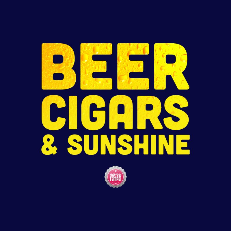Beer, Cigars & Sunshine Men's T-Shirt by thatssotampa's Artist Shop
