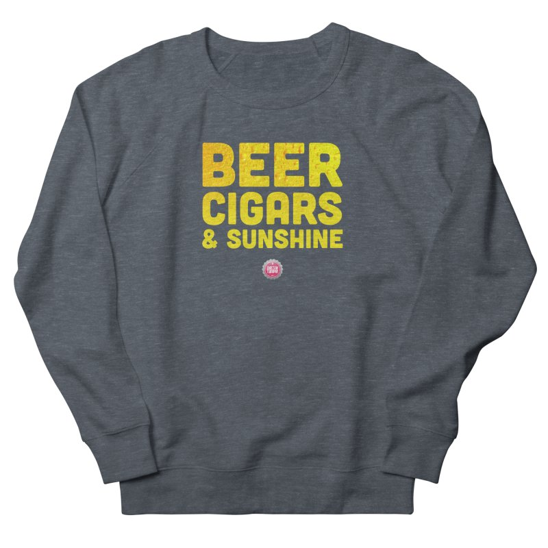 Beer, Cigars & Sunshine Women's French Terry Sweatshirt by thatssotampa's Artist Shop