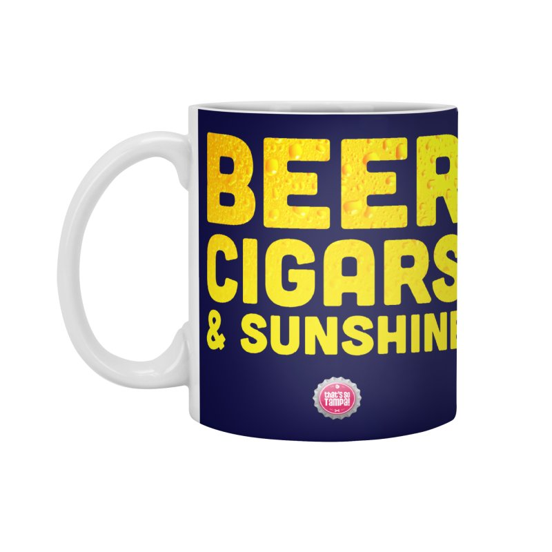 Beer, Cigars & Sunshine Accessories Mug by thatssotampa's Artist Shop