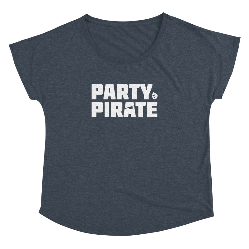 THE Party Pirate Women's Dolman Scoop Neck by thatssotampa's Artist Shop