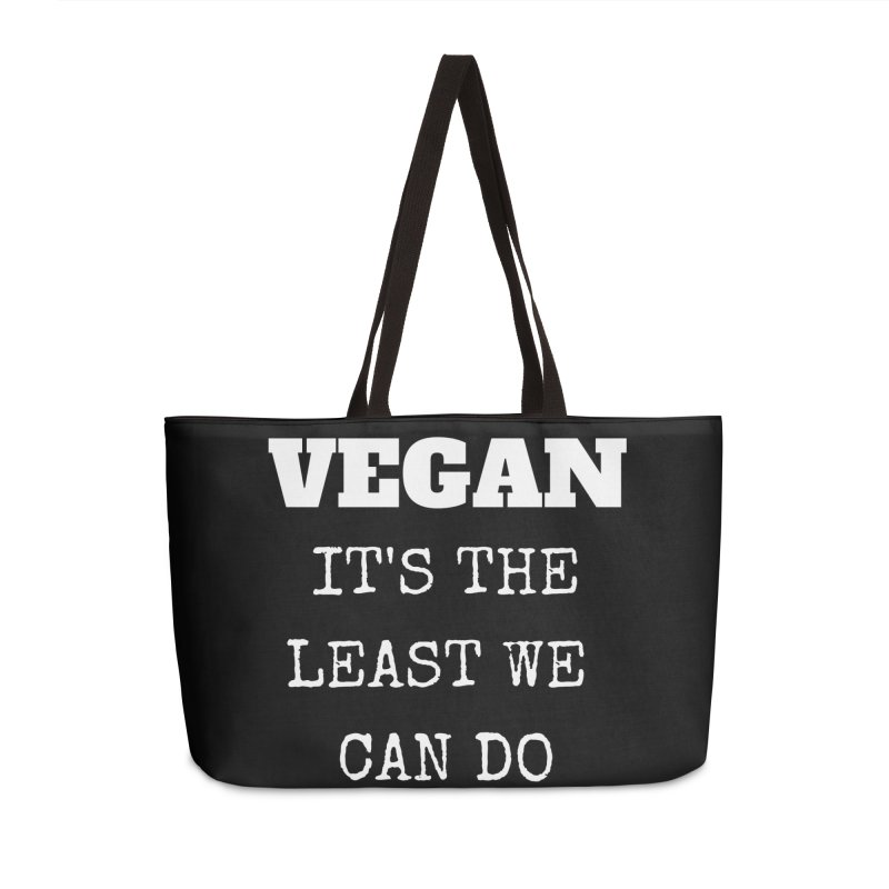 VEGAN IT'S THE LEAST WE CAN DO [Style 4] (White Font) in Weekender Bag by That Vegan Couple's Shop