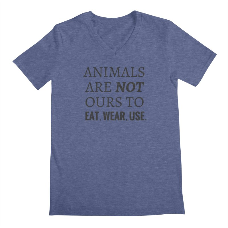 ANIMALS ARE NOT OURS (Black Font) WITH PUNCTUATION Men's V-Neck by That Vegan Couple's Shop