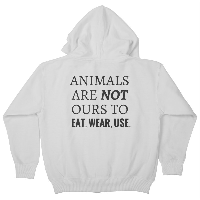 ANIMALS ARE NOT OURS (Black Font) WITH PUNCTUATION Kids Zip-Up Hoody by That Vegan Couple's Shop