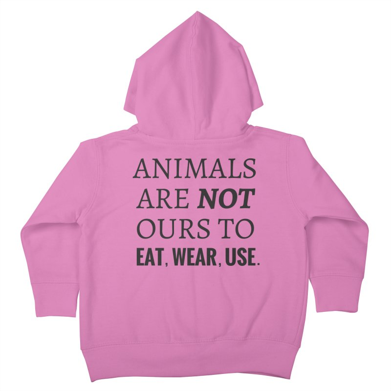 ANIMALS ARE NOT OURS (Black Font) WITH PUNCTUATION Kids Toddler Zip-Up Hoody by That Vegan Couple's Shop