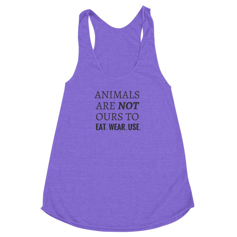 ANIMALS ARE NOT OURS (Black Font) WITH PUNCTUATION Women's Racerback Triblend Tank by That Vegan Couple's Shop
