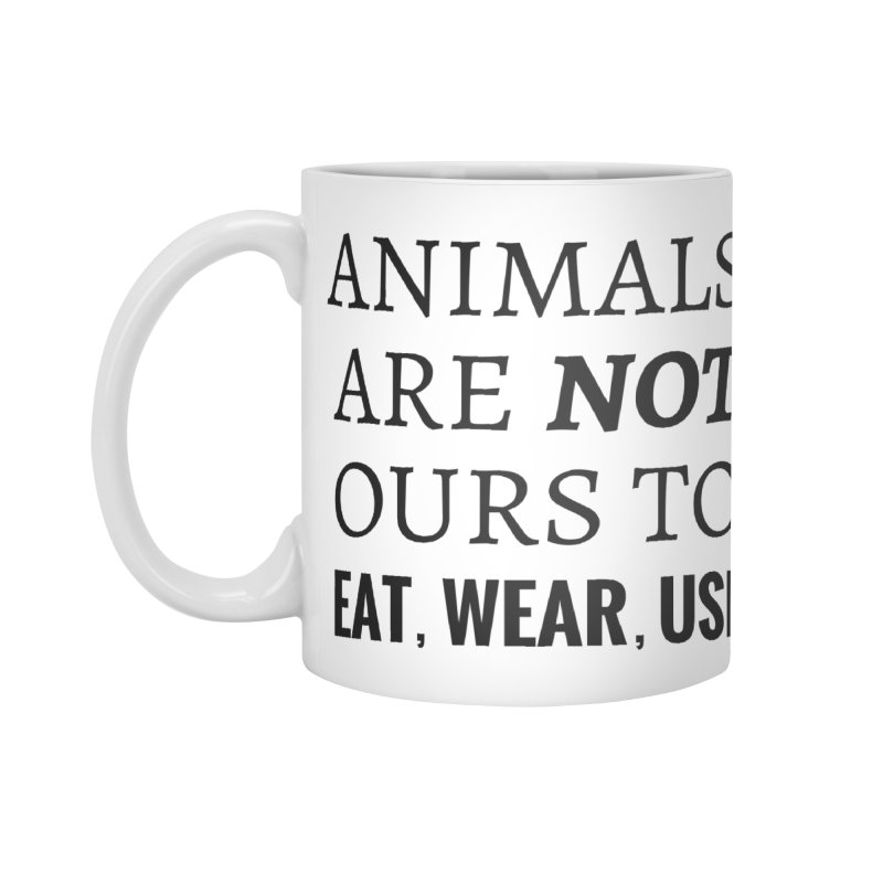 ANIMALS ARE NOT OURS (Black Font) WITH PUNCTUATION Accessories Mug by That Vegan Couple's Shop