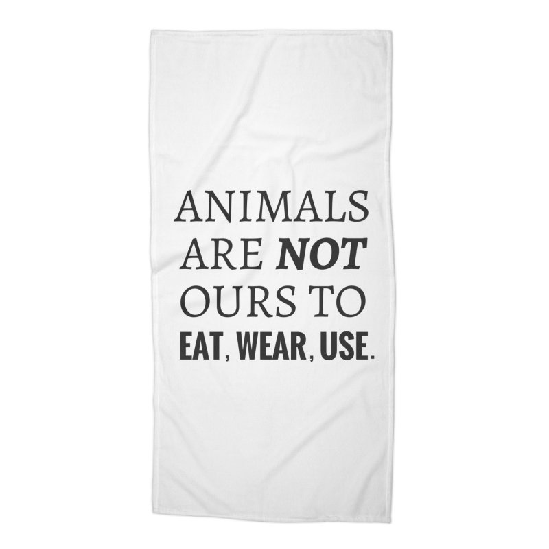 ANIMALS ARE NOT OURS (Black Font) WITH PUNCTUATION Accessories Beach Towel by That Vegan Couple's Shop