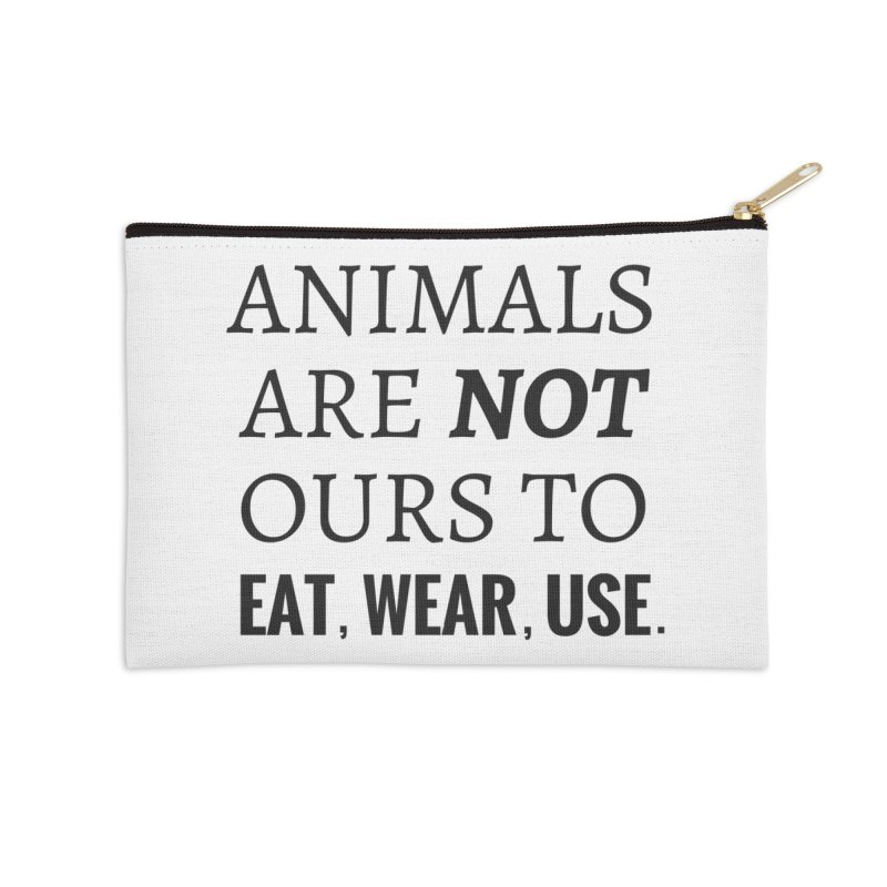 ANIMALS ARE NOT OURS (Black Font) WITH PUNCTUATION Accessories Zip Pouch by That Vegan Couple's Shop