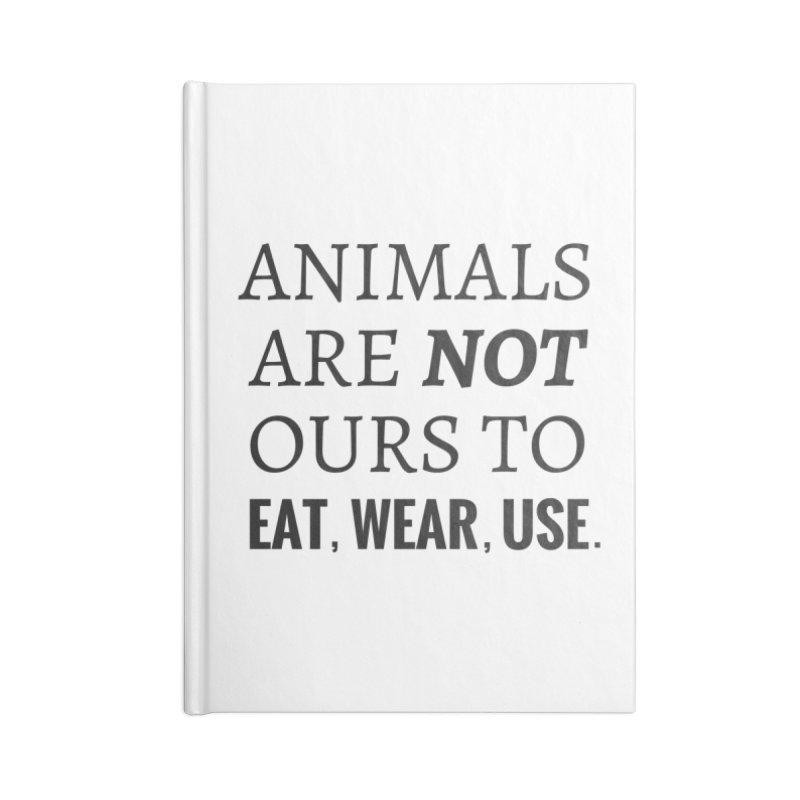 ANIMALS ARE NOT OURS (Black Font) WITH PUNCTUATION Accessories Notebook by That Vegan Couple's Shop