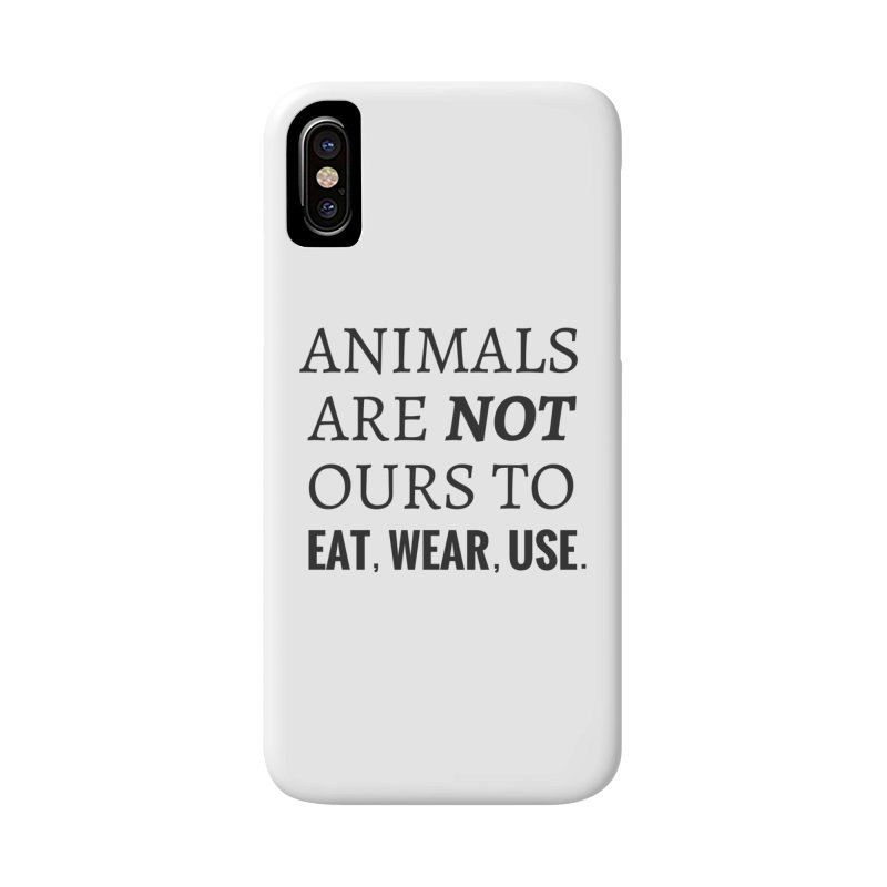 ANIMALS ARE NOT OURS (Black Font) WITH PUNCTUATION Accessories Phone Case by That Vegan Couple's Shop