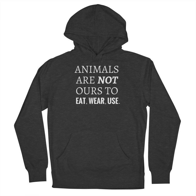 ANIMALS ARE NOT OURS (White Font) WITH PUNCTUATION Women's Pullover Hoody by That Vegan Couple's Shop