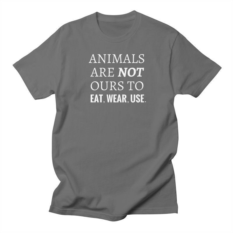 ANIMALS ARE NOT OURS (White Font) WITH PUNCTUATION Men's T-shirt by That Vegan Couple's Shop