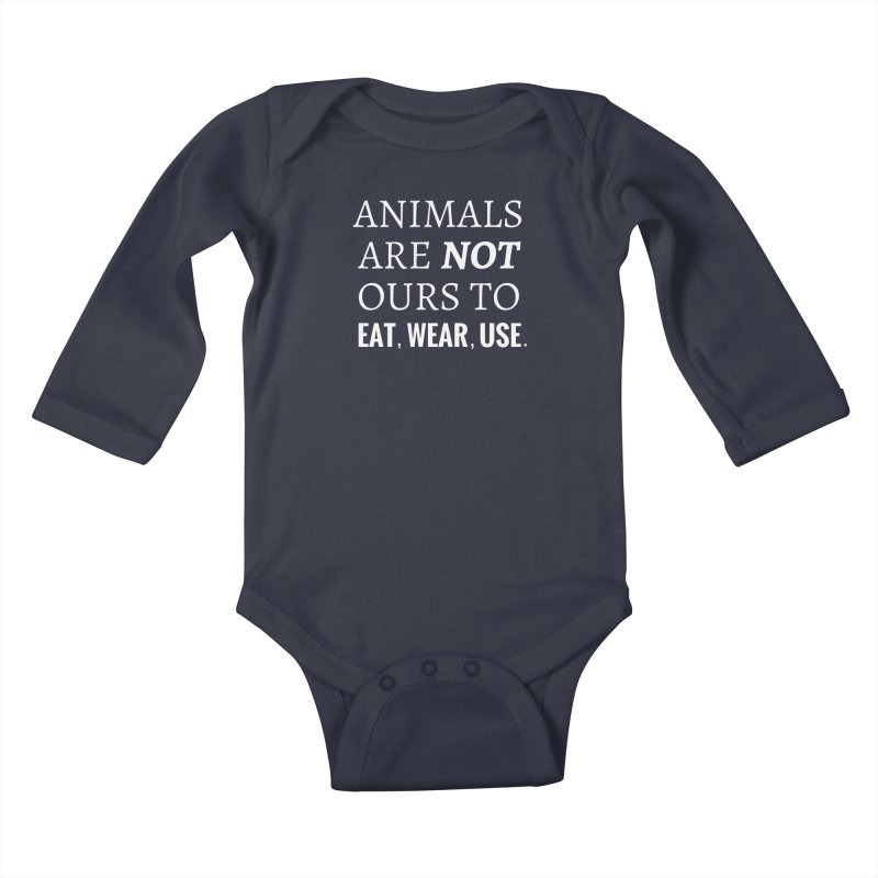 ANIMALS ARE NOT OURS (White Font) WITH PUNCTUATION Kids Baby Longsleeve Bodysuit by That Vegan Couple's Shop