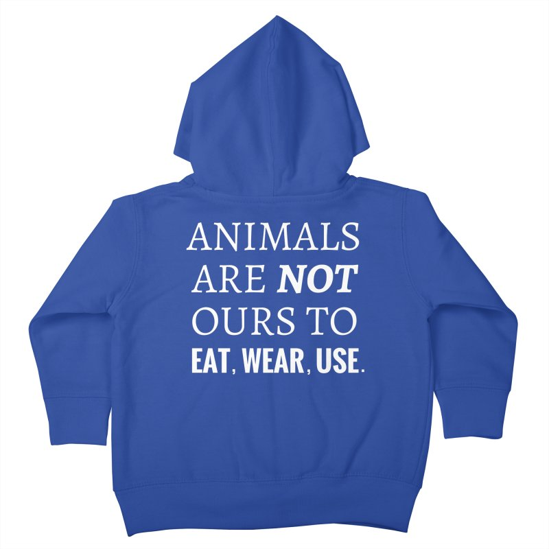 ANIMALS ARE NOT OURS (White Font) WITH PUNCTUATION Kids Toddler Zip-Up Hoody by That Vegan Couple's Shop