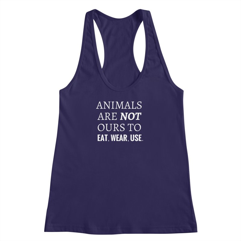ANIMALS ARE NOT OURS (White Font) WITH PUNCTUATION Women's Racerback Tank by That Vegan Couple's Shop
