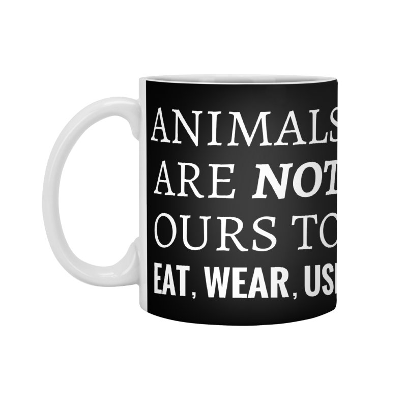ANIMALS ARE NOT OURS (White Font) WITH PUNCTUATION Accessories Mug by That Vegan Couple's Shop