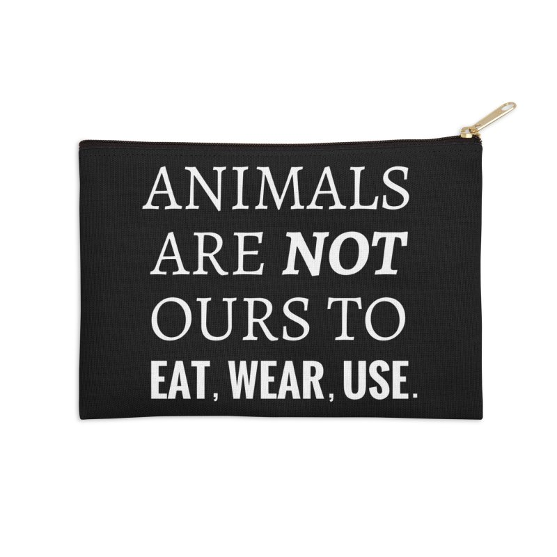 ANIMALS ARE NOT OURS (White Font) WITH PUNCTUATION Accessories Zip Pouch by That Vegan Couple's Shop