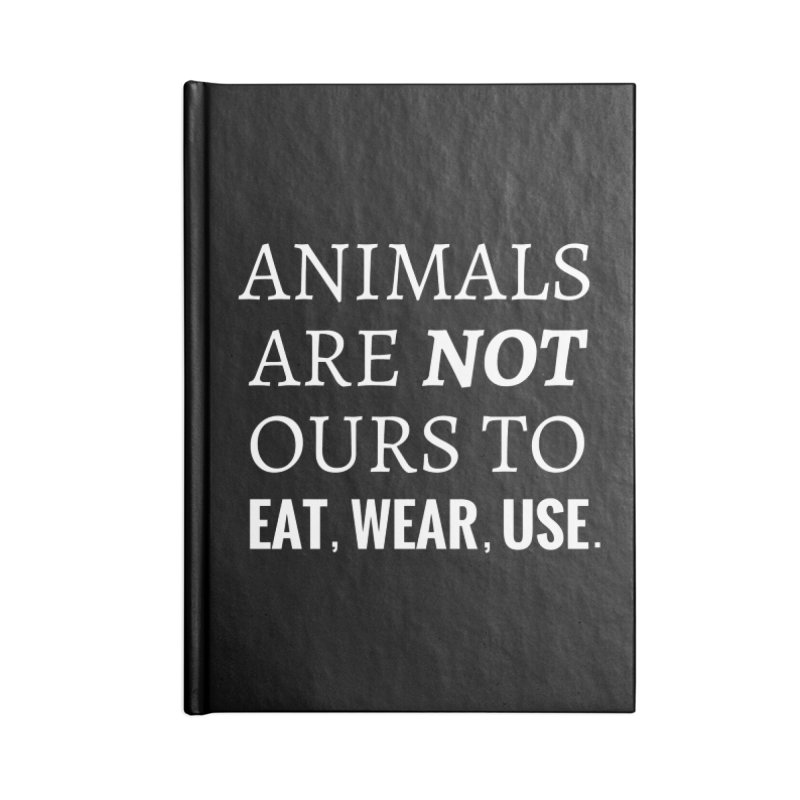 ANIMALS ARE NOT OURS (White Font) WITH PUNCTUATION Accessories Notebook by That Vegan Couple's Shop