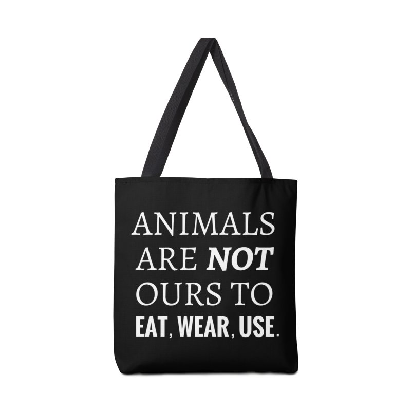 ANIMALS ARE NOT OURS (White Font) WITH PUNCTUATION Accessories Bag by That Vegan Couple's Shop