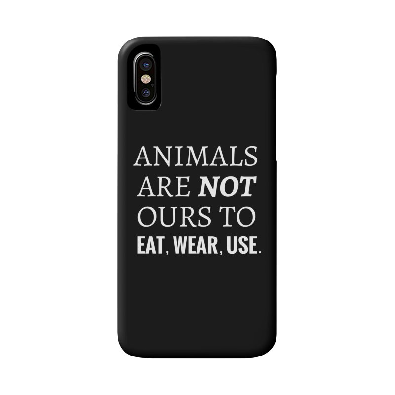 ANIMALS ARE NOT OURS (White Font) WITH PUNCTUATION Accessories Phone Case by That Vegan Couple's Shop