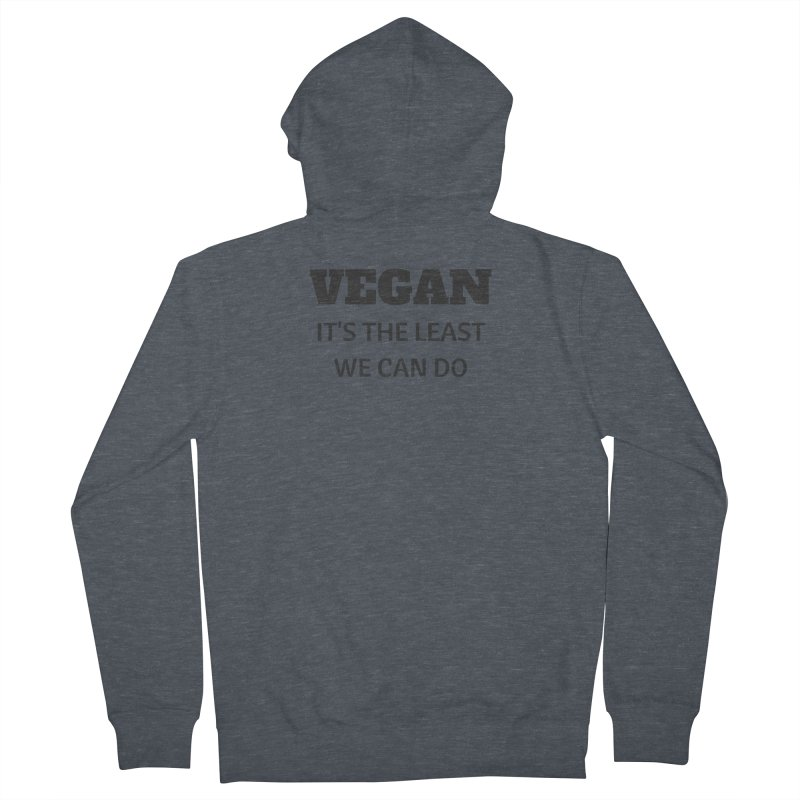 VEGAN IT'S THE LEAST WE CAN DO [Style 6] (Black Font) Men's Zip-Up Hoody by That Vegan Couple's Shop
