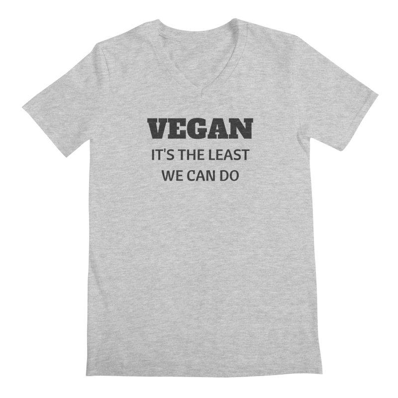 VEGAN IT'S THE LEAST WE CAN DO [Style 6] (Black Font) Men's V-Neck by That Vegan Couple's Shop