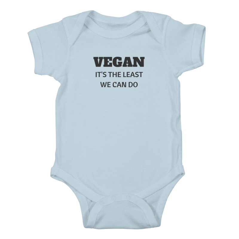 VEGAN IT'S THE LEAST WE CAN DO [Style 6] (Black Font) Kids Baby Bodysuit by That Vegan Couple's Shop