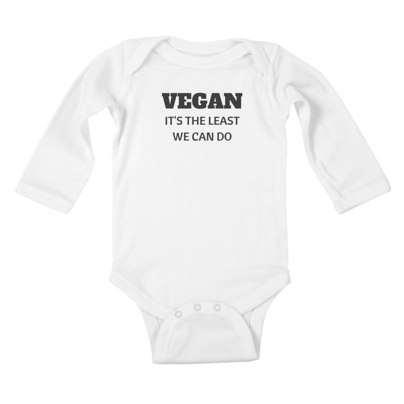 VEGAN IT'S THE LEAST WE CAN DO [Style 6] (Black Font) Kids Baby Longsleeve Bodysuit by That Vegan Couple's Shop