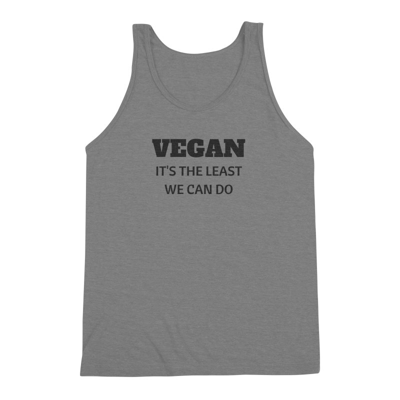 VEGAN IT'S THE LEAST WE CAN DO [Style 6] (Black Font) Men's Triblend Tank by That Vegan Couple's Shop