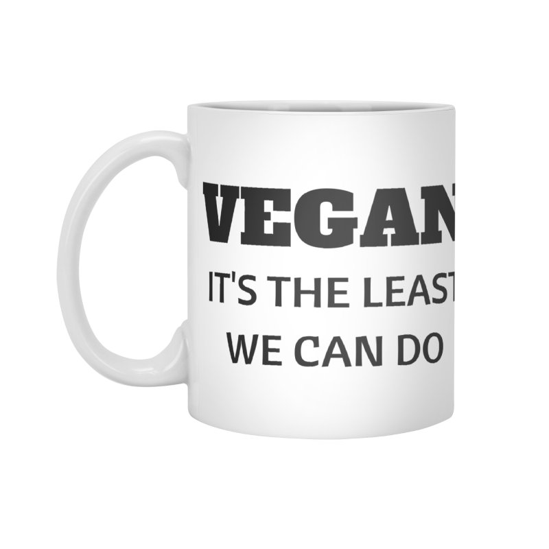 VEGAN IT'S THE LEAST WE CAN DO [Style 6] (Black Font) Accessories Mug by That Vegan Couple's Shop