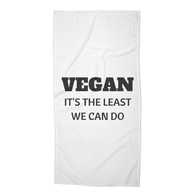 VEGAN IT'S THE LEAST WE CAN DO [Style 6] (Black Font) Accessories Beach Towel by That Vegan Couple's Shop