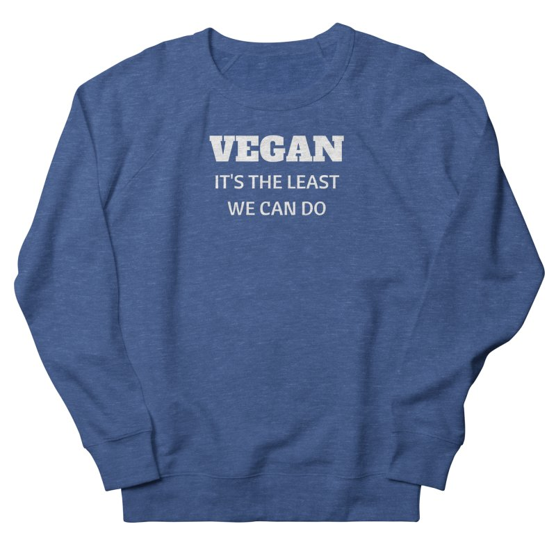 VEGAN IT'S THE LEAST WE CAN DO [Style 6] (White Font) Men's Sweatshirt by That Vegan Couple's Shop