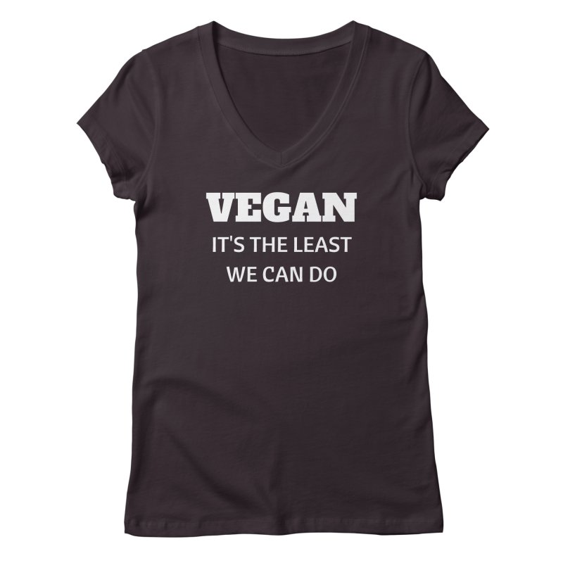 VEGAN IT'S THE LEAST WE CAN DO [Style 6] (White Font) Women's V-Neck by That Vegan Couple's Shop