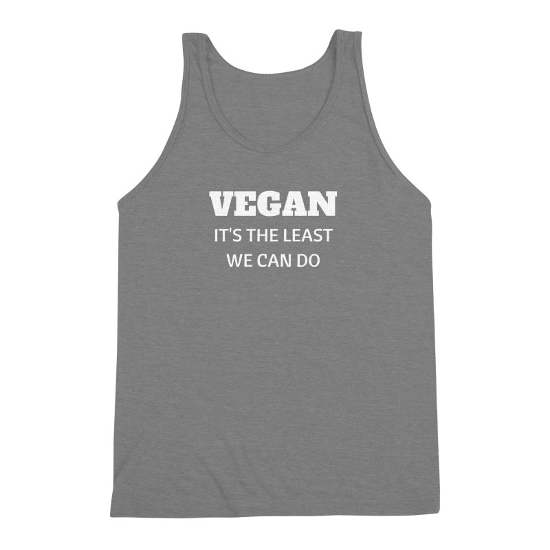 VEGAN IT'S THE LEAST WE CAN DO [Style 6] (White Font) Men's Triblend Tank by That Vegan Couple's Shop