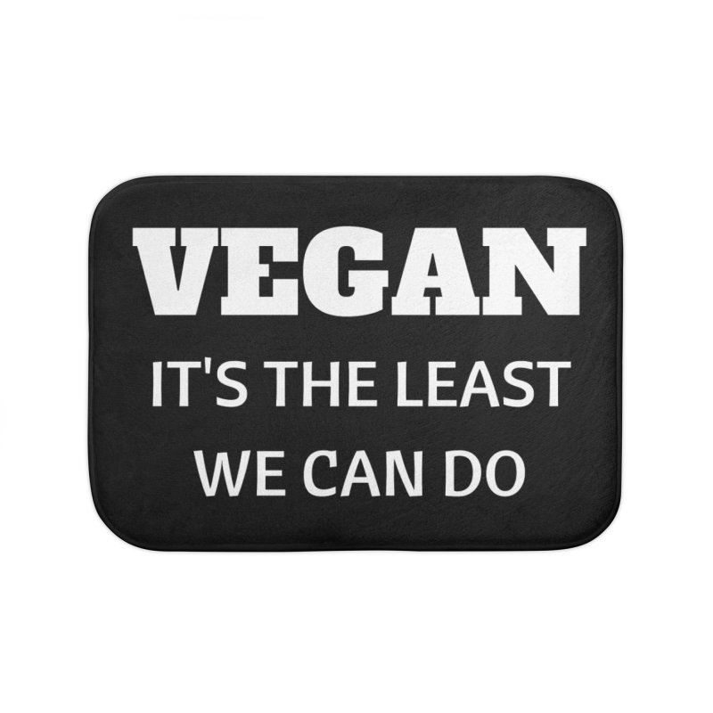 VEGAN IT'S THE LEAST WE CAN DO [Style 6] (White Font) Home Bath Mat by That Vegan Couple's Shop