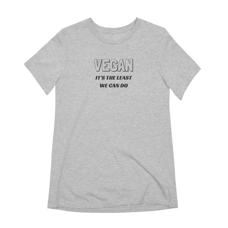 VEGAN IT'S THE LEAST WE CAN DO [Style 5] (Black Font) Women's Extra Soft T-Shirt by That Vegan Couple's Shop
