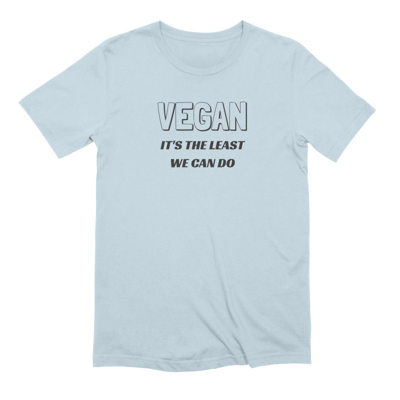 VEGAN IT'S THE LEAST WE CAN DO [Style 5] (Black Font) Men's Extra Soft T-Shirt by That Vegan Couple's Shop