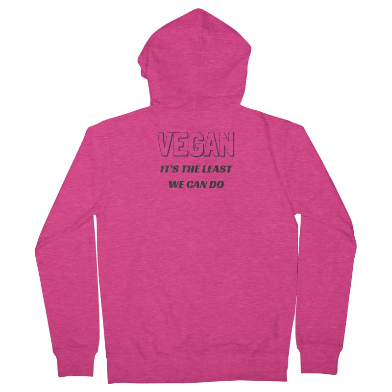 VEGAN IT'S THE LEAST WE CAN DO [Style 5] (Black Font) Women's Zip-Up Hoody by That Vegan Couple's Shop
