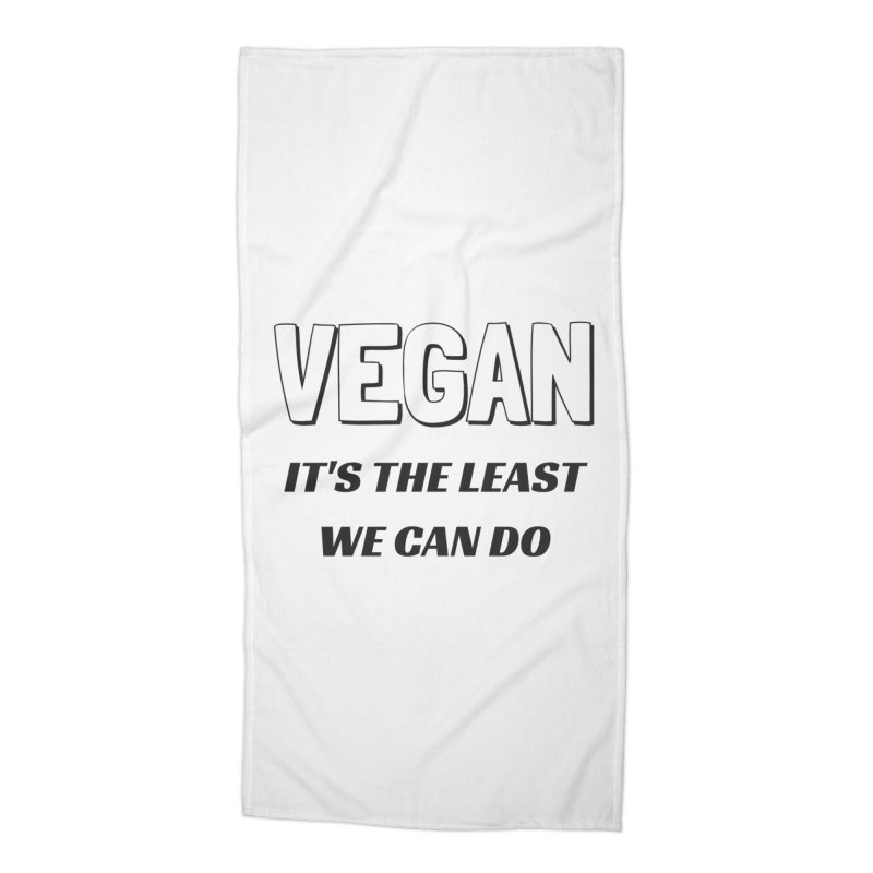 VEGAN IT'S THE LEAST WE CAN DO [Style 5] (Black Font) Accessories Beach Towel by That Vegan Couple's Shop