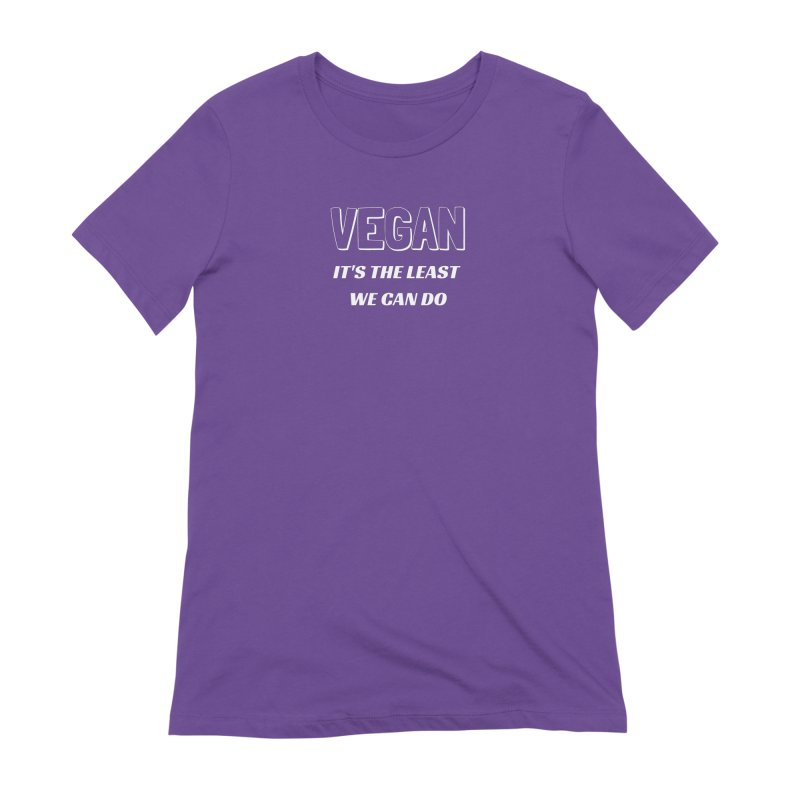 VEGAN IT'S THE LEAST WE CAN DO [Style 5] (White Font) Women's Extra Soft T-Shirt by That Vegan Couple's Shop