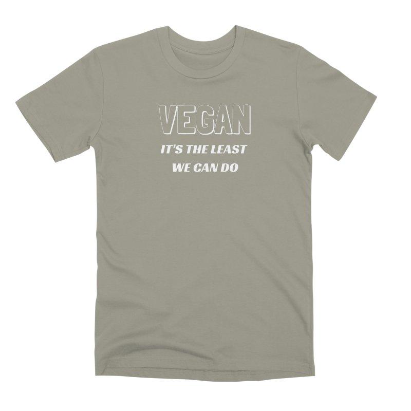 VEGAN IT'S THE LEAST WE CAN DO [Style 5] (White Font) Men's Premium T-Shirt by That Vegan Couple's Shop