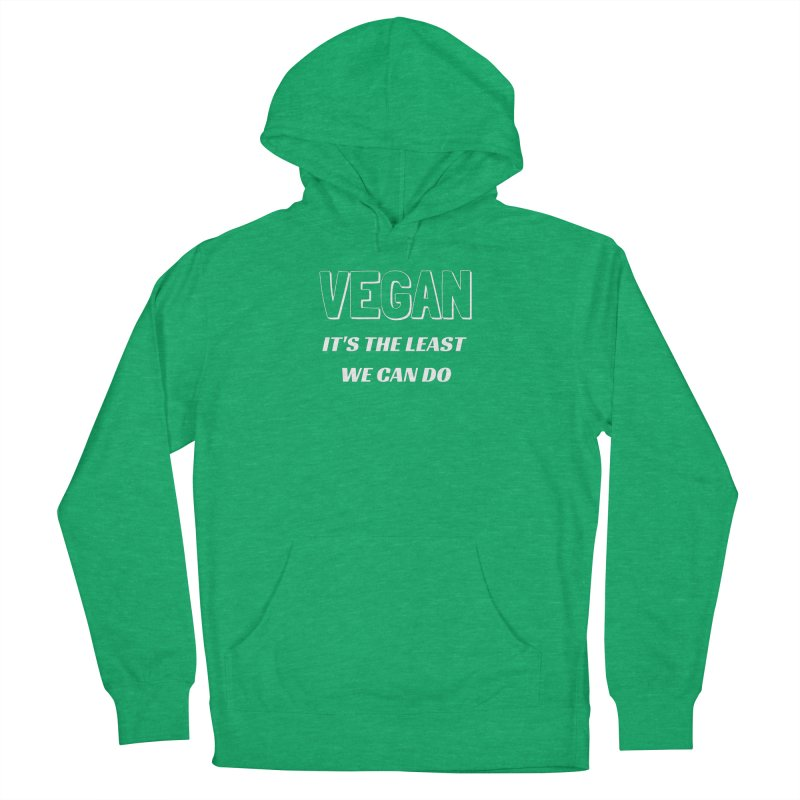VEGAN IT'S THE LEAST WE CAN DO [Style 5] (White Font) Men's Pullover Hoody by That Vegan Couple's Shop