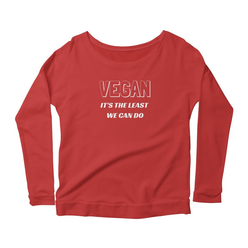 VEGAN IT'S THE LEAST WE CAN DO [Style 5] (White Font) Women's Longsleeve Scoopneck  by That Vegan Couple's Shop
