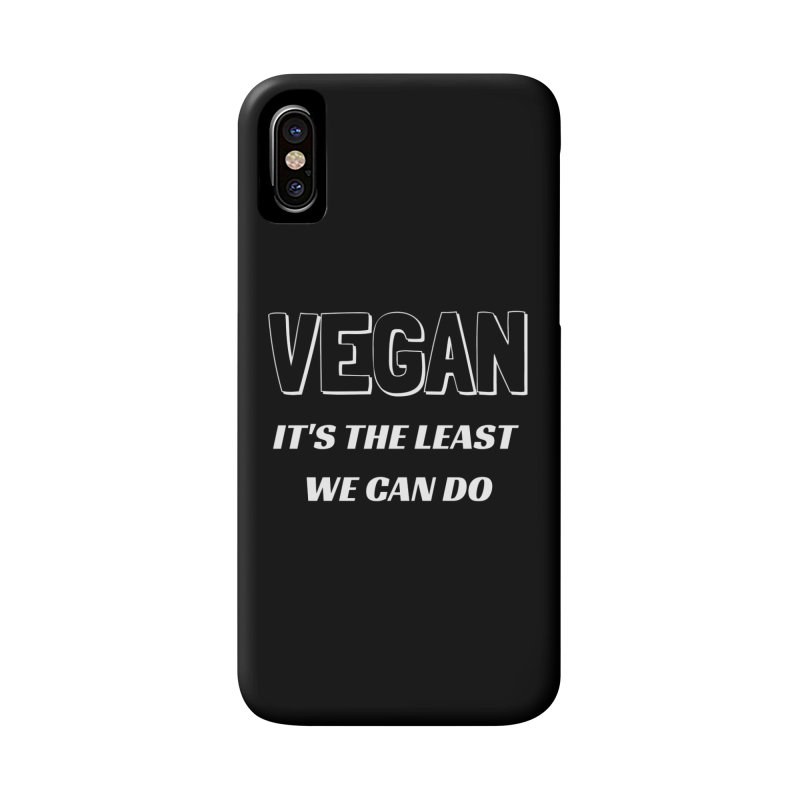 VEGAN IT'S THE LEAST WE CAN DO [Style 5] (White Font) Accessories Phone Case by That Vegan Couple's Shop