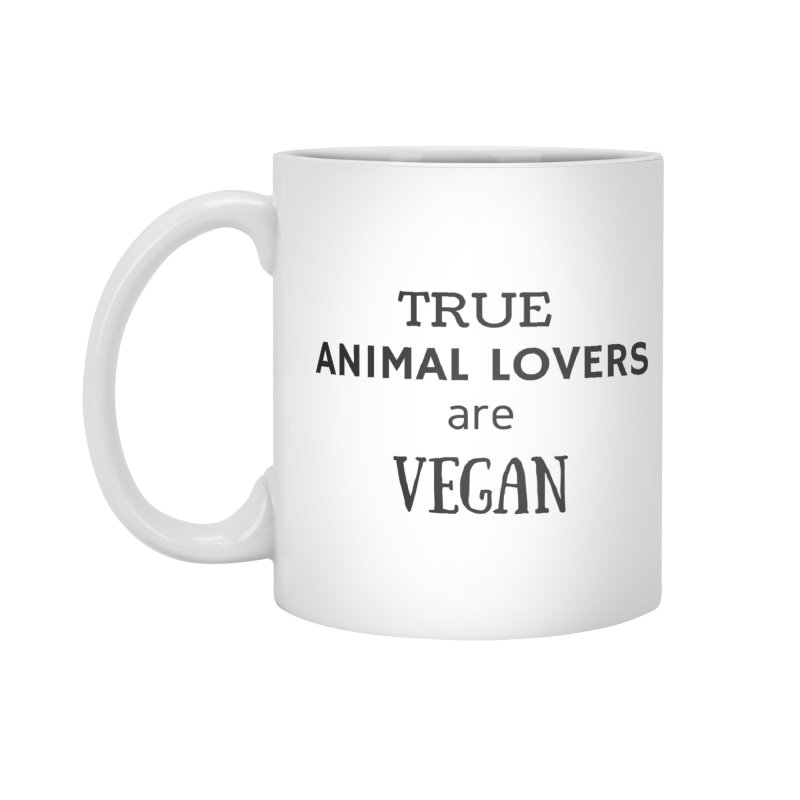 TRUE ANIMAL LOVERS ARE VEGAN [Style 2] (Black Font) Accessories Standard Mug by That Vegan Couple's Shop