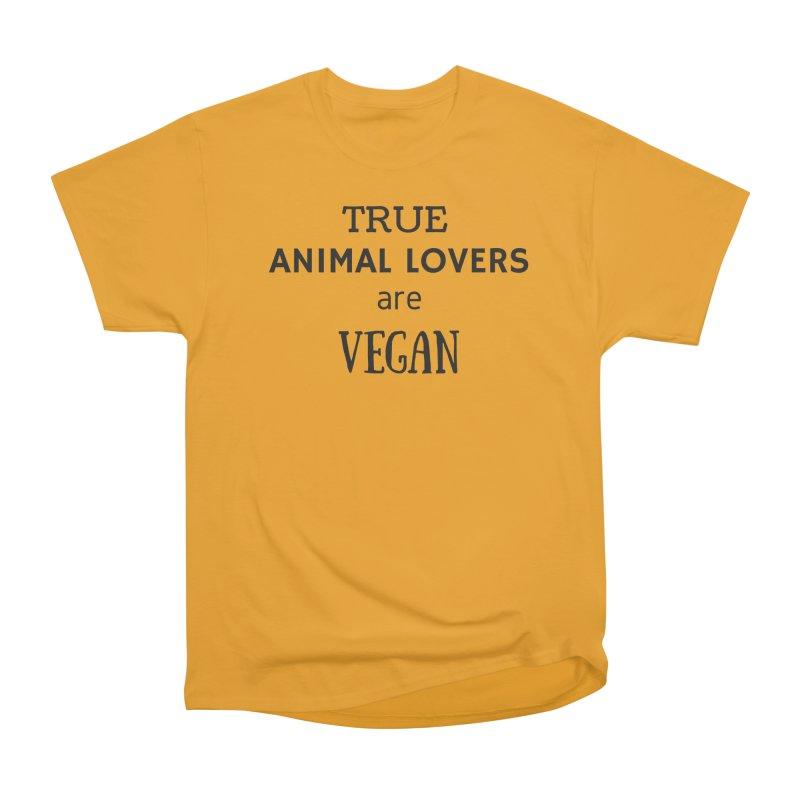 TRUE ANIMAL LOVERS ARE VEGAN [Style 2] (Black Font) Men's Classic T-Shirt by That Vegan Couple's Shop